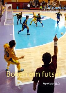 Boken om futsal: Version 8.0 (e-bok) av Ove Hol