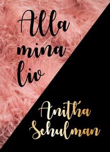 Alla mina liv (e-bok) av Anitha Schulman