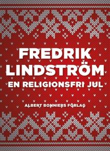 En religionsfri jul (e-bok) av Fredrik Lindströ