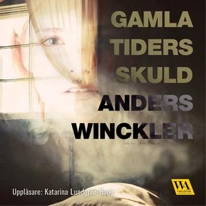 Gamla tiders skuld (ljudbok) av Anders Winckler