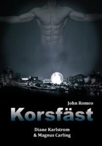 John Romeo. Korsfäst (e-bok) av Diane Karlstrom