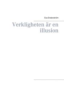 Verkligheten är en illusion (e-bok) av Eva Ende