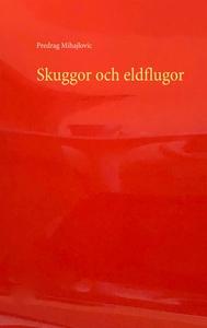 Skuggor och eldflugor (e-bok) av Predrag Mihajl