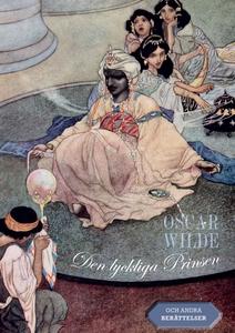 Den lyckliga Prinsen : och andra berättelser (e