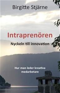 Intraprenören : Nyckeln till innovation (e-bok)