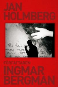 Författaren Ingmar Bergman (e-bok) av Jan Holmb