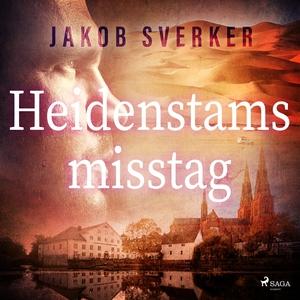 Heidenstams misstag (ljudbok) av Jakob Sverker