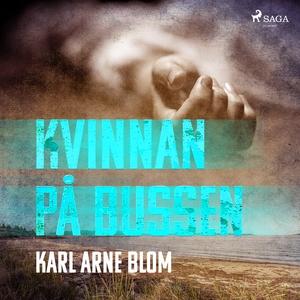 Kvinnan på bussen (ljudbok) av Karl Arne Blom