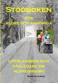 Stödboken för äldre och anhöriga: Uppslagsbok och vägledare om äldreomsorg