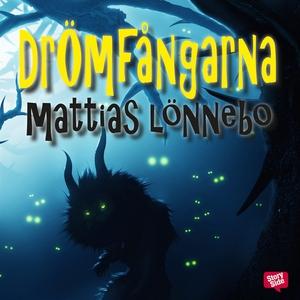 Drömfångarna (ljudbok) av Mattias Lönnebo