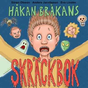 Håkan Bråkans skräckbok (ljudbok) av Sören Olss