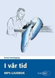 I vår tid (ljudbok) av Ernest Hemingway