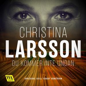 Du kommer inte undan (ljudbok) av Christina Lar
