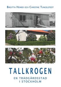 Tallkrogen: En trädgårdsstad i Stockholm (e-bok