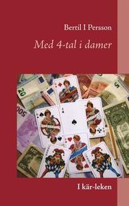 Med 4-tal i damer: Kär-leken (e-bok) av Bertil