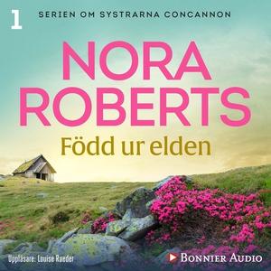Född ur elden (ljudbok) av Nora Roberts