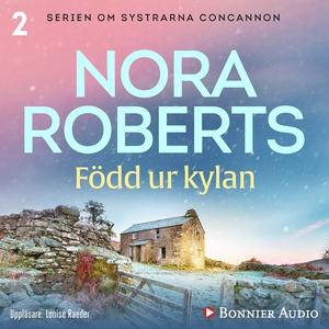 Född ur kylan (ljudbok) av Nora Roberts