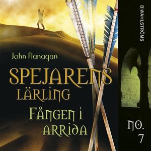 Spejarens lärling 7 - Fången i Arrida (ljudbok)