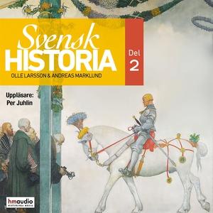 Svensk historia, del 2 (ljudbok) av Andreas Mar