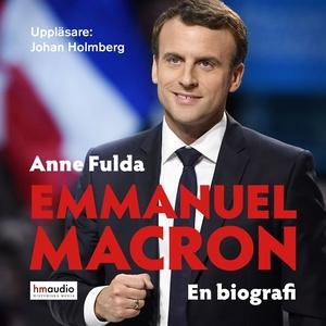 Emmanuel Macron. En biografi (ljudbok) av Anne