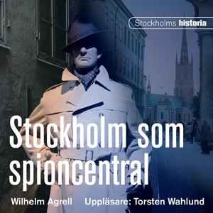 Stockholm som spioncentral (ljudbok) av Wilhelm