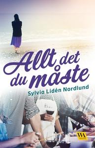 Allt det du måste (e-bok) av Sylvia Lidén Nordl