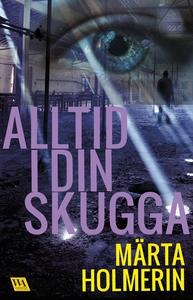 Alltid i din skugga (e-bok) av Märta Holmerin