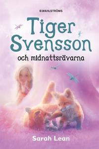Tiger Svensson 2 - Tiger Svensson och midnattsr