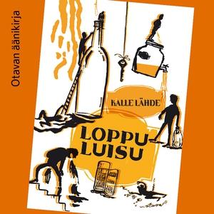 Loppuluisu (ljudbok) av Kalle Lähde