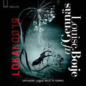 Blodlokan (ljudbok) av Louise Boije af Gennäs