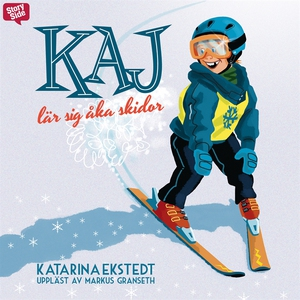 Kaj lär sig åka skidor (ljudbok) av Katarina Ek