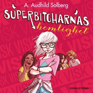 Superbitcharna 4 - Superbitcharnas hemlighet (l