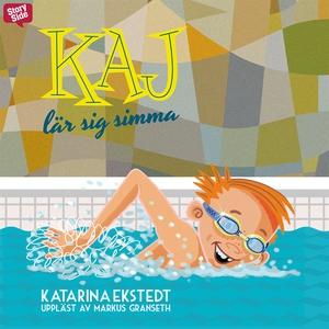 Kaj lär sig simma (ljudbok) av Katarina Ekstedt