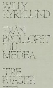 Från Bröllopet till Medea : Tre pjäser (e-bok)