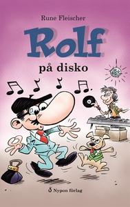 Rolf på disko (e-bok) av Rune Fleischer