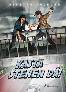 Kasta stenen då! (e-bok) av Kirsten Ahlburg