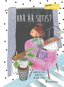Livat på Lingonvägen: Var är Sotis? (e-bok) av