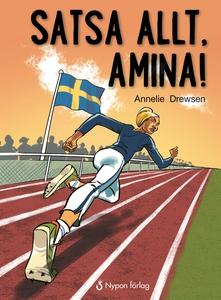 Satsa allt, Amina! (e-bok) av Annelie Drewsen