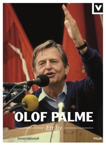 Olof Palme - Ett Liv (e-bok) av Tomas Dömstedt