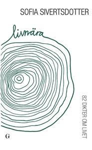 Livnära - 82 dikter om livet (e-bok) av Sofia S