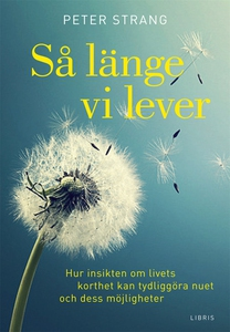 Så länge vi lever (ljudbok) av Peter Strang