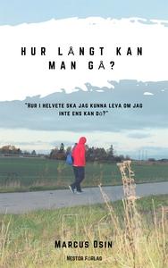 Hur långt kan man gå? (e-bok) av Marucs Osin, M
