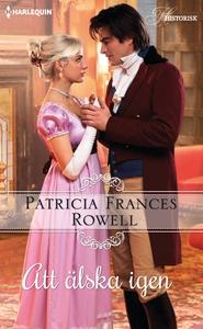 Att älska igen (e-bok) av Patricia Frances Rowe