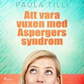 Att vara vuxen med Aspergers syndrom