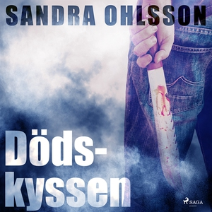 Dödskyssen (ljudbok) av Sandra Ohlsson