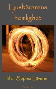 Ljusbärarens hemlighet (e-bok) av Sophia Lövgre