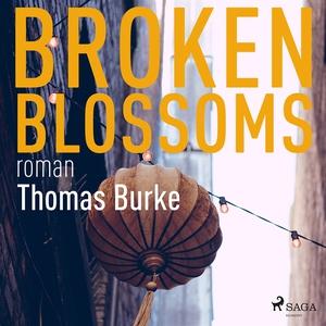 Broken blossoms (ljudbok) av Thomas Burke