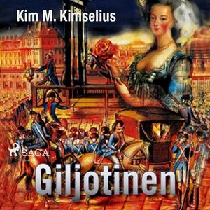 Giljotinen (ljudbok) av Kim M. Kimselius