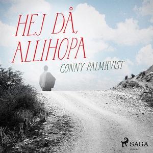 Hej då, allihopa (ljudbok) av Conny Palmkvist