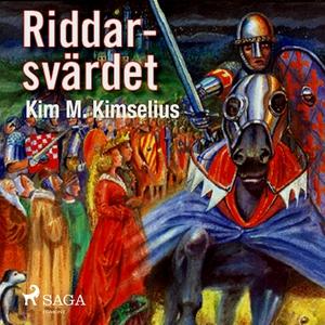 Riddarsvärdet (ljudbok) av Kim M. Kimselius
